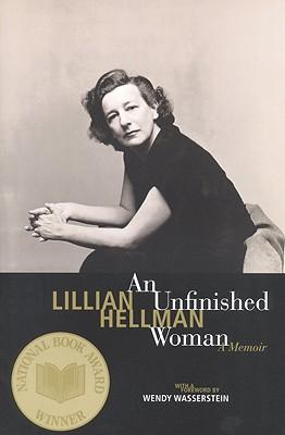 An Unfinished Woman By Hellman, Lillian/ Hellan, Lillian
